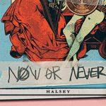 Halsey – Now Or Never 歌詞を和訳してみた