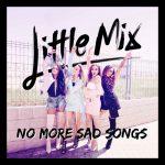 Little Mix – No More Sad Songs 歌詞を和訳してみた