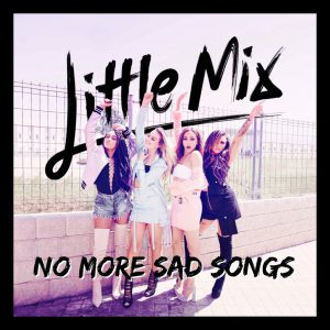 little-mix-no-more-sad-songs
