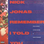 Nick Jonas – Remember I Told You ft. Anne-Marie, Mike Posner 歌詞を和訳してみた
