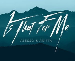 anitta-is-that-for-me-alesso