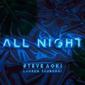 steve-aoki-all-night-lauren-jauregui